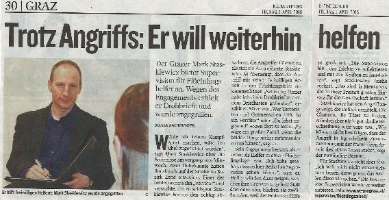 31.3.16 Kleine Zeitung Online: http://www.kleinezeitung.at/s/steiermark/graz/4957393/Supervision_Grazer-Fluchtlingshelfer-auf-offener-Strasse-angegriffen?xtor=CS1-15  Bericht über Supervisionserfahrun